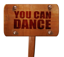 you can dance, 3D rendering, text on wooden sign