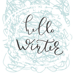 Hello Winter lettering banner. Hand drawn decoration for Happy New Year and Christmas greeting card design. Holiday Vector illustration.