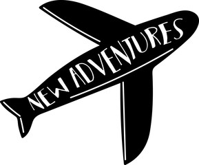 New adventures. Black airplane with Hand drawn quote. Vector illustration.