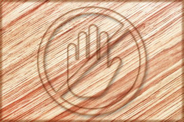 hand prohibition sign on wooden board