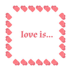 Vector frame heart for text isolated on white background. Vector illustration for Valentines Day. Love concept. Cute happy wallpaper. Good idea for your Wedding,Romantic Lovely Frame Design