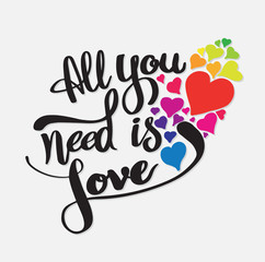 All need is love calligraphy with hearts lettering. Vector illustration for love concept valentine and wedding card.