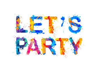 Let's party. Splash paint