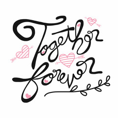 Together forever word lettering illustration
