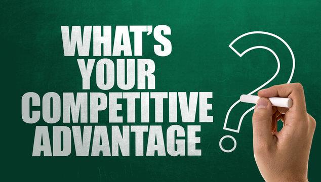 Whats Your Competitive Advantage?