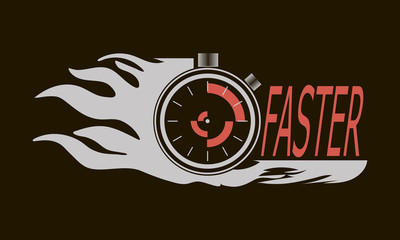 Stopwatch, flame nadpis- faster. Dynamic banner print for light industry, T-shirts or posters