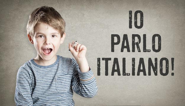 Io parlo Italiano, I speak Italian, Boy on grunge background wri
