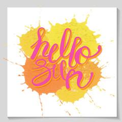 Vector hello sun lettering text on juicy paint drop