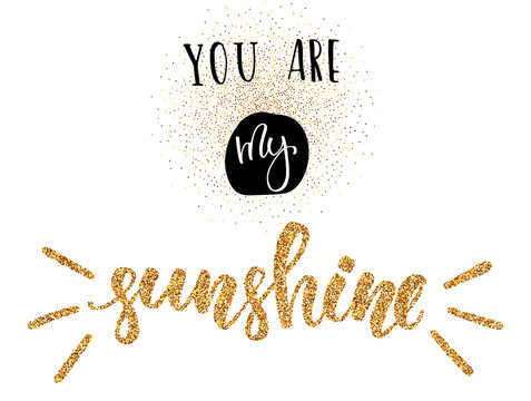 You are my sunshine - Happy Valentine's Day card with golden glitter effect on white background.