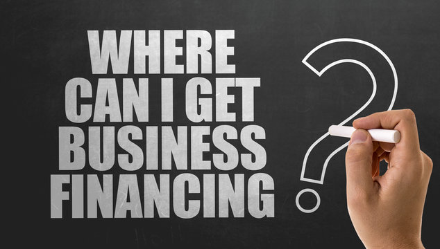 Where Can I Get Business Financing?