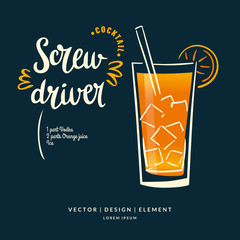 Modern hand drawn lettering label for alcohol cocktail Screwdriver.