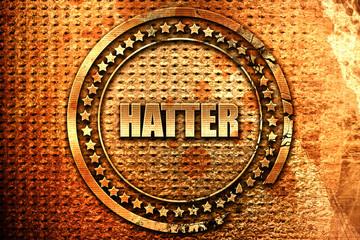 hatter, 3D rendering, grunge metal stamp