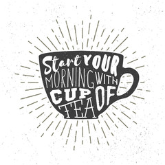 Teacup silhouette with handwritten phrase. Vector illustration, graphic label design. Decorative cup with morning motivation used for poster, banner, cards, prints, cafe menu or shop branding.