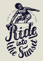 ride into the sunset surfing print with surfer drawing.