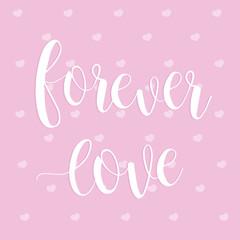 Forever love. Happy Valentine's Day February 14 vector romantic