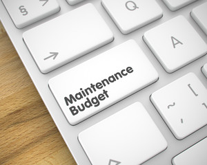 Maintenance Budget - Text on the White Keyboard Key. 3D.
