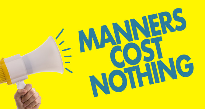 Manners Cost Nothing