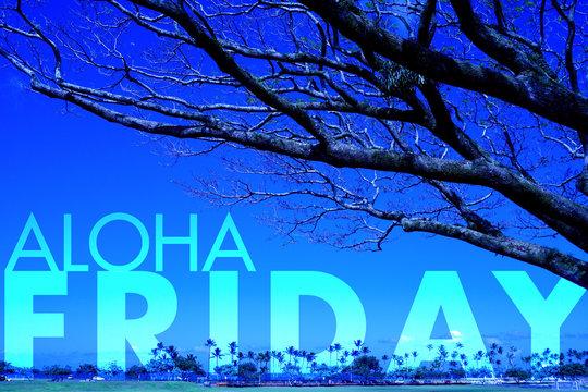 Aloha Friday in Hawaii