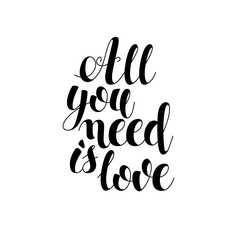 All you need is love postcard. Phrase for Valentines day. Modern brush calligraphy. Vector Illustration Isolated on white background.