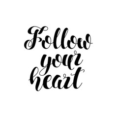 Follow your heart. Hand drawn lettering. Modern calligraphy phrase handwritten. Vector Illustration Isolated on white background.