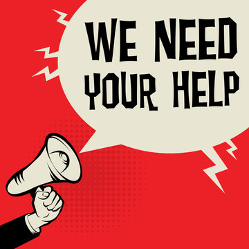 Megaphone Hand business concept text We Need Your Help
