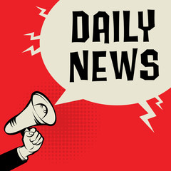 Megaphone Hand business concept with text Daily News