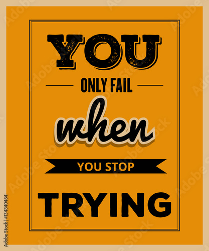 """Inspirational Quotes About Failure: """"Retro Motivational Quote. """" You Only Fail When You Stop"""