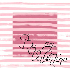 Vector handwritten text Be my Valentine on pink striped backgrou