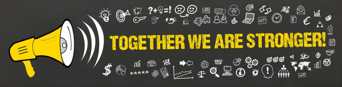 Together we are Stronger! / Megafon mit Symbole