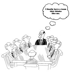 Business cartoon about team members who look and think exactly like their boss.