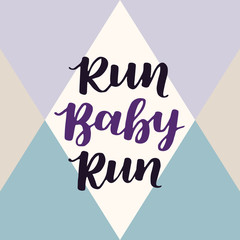 Vector quotes lettering on vintage background. Motivational poster about running and inspiration. Hand written phrases for your design. Purple and turquoise triangle pattern.