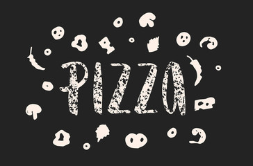 Pizza lettering with hand drawn elements of pizza.Textured