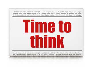 Timeline concept: newspaper headline Time To Think