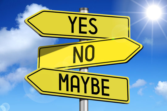 Yes, no, maybe - yellow roadsign