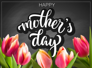 Hand drawn lettering Happy mother's day inscription, with 3d shadow, isolated on retro black chalkboard background with bunch of tulips. Vector illustration