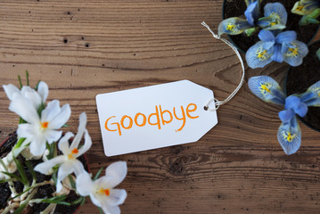 Flowers, Label, Text Goodbye