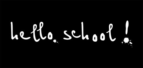 Hello school! Hand drawn lettering for greeting card