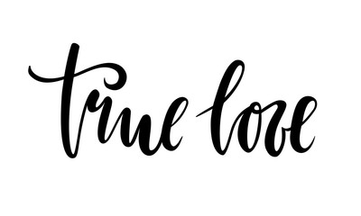 true love. beautiful Hand drawn lettering isolated on white background