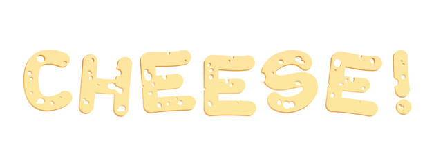 Cheese letters - say cheese or eat it up.