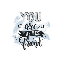 you are the best friend hand written lettering positive quote po