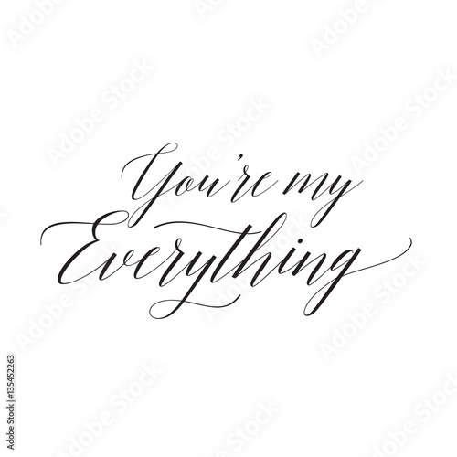 You Are My Everything Calligraphy Stock Image And Royalty Free