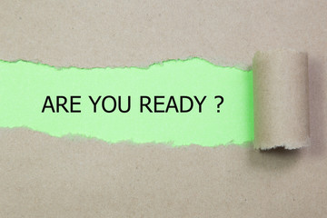 are you ready to start written under torn paper
