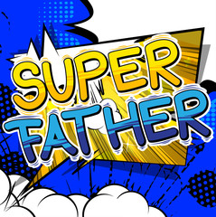 Super Father - Comic book style word on comic book abstract background.