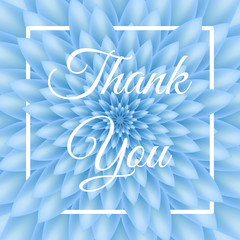Thank you card - Lovely Greeting Card with blue chrysanthemum in the background.