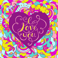 Foto op Canvas Klassieke abstractie Colorful Valentine's Day Card. I Love You Hand lettering Greeting Card. Flowers and leaf doodle elements. Vector illustration