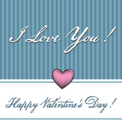 Valentine`s Day postcard with blue stripes, pink heart and the text I love you, written with white handwritten letters