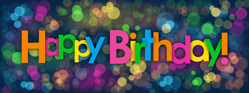 """""""HAPPY BIRTHDAY"""" Vector Card with Colourful Bokeh Lights Background"""