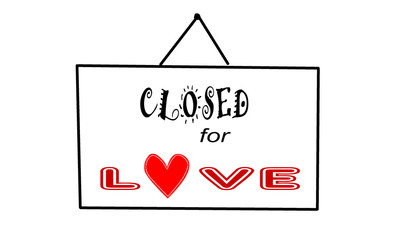 Signboard: closed for love.