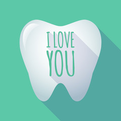 Long shadow tooth with    the text I LOVE YOU