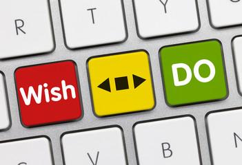 Wish. Do